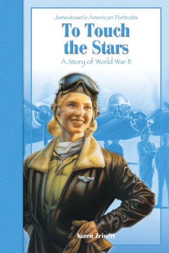 9780769634425: To Touch the Stars: A Story of World War II (Jamestown's American Portraits)