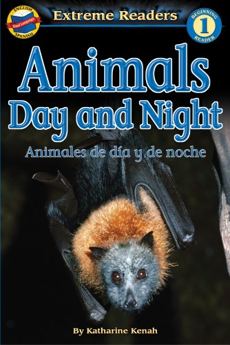 9780769638096: Animals Day and Night/Animales de dia y de noche, Level 1 English-Spanish Extreme Reader (Extreme Readers) (English and Spanish Edition)