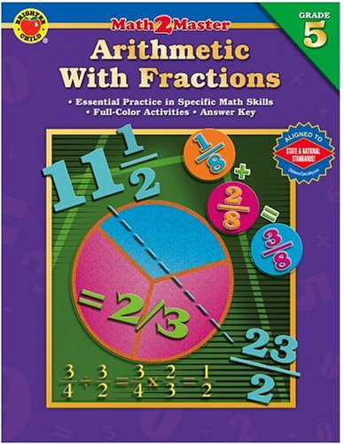 Math 2 Master Arithmetic with Fractions, Grade 5 (Brighter Child: Math 2 Master): School Specialty ...