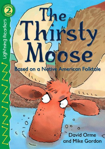 9780769640501: The Thirsty Moose, Level 2 (Lightning Readers)