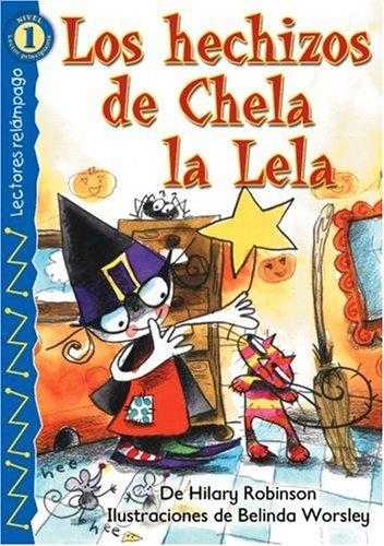 9780769640594: Los Hechizos de Chela la Lela = Batty Betty's Spells (Lectores Relampago: Level 1)