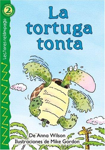 9780769640808: La tortuga tonta (The Foolish Turtle), Level 2 (Lectores Relampago: Level 2) (Spanish Edition)