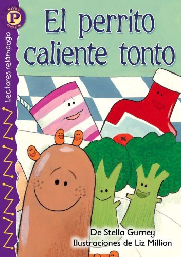 El perrito caliente tonto (The Silly Hot Dog), Level P (Lectores Relampago: Level P) (Spanish ...