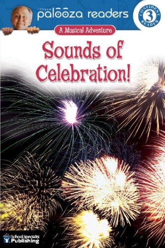 Sounds of Celebration!, Level 3: A Musical Adventure (Lithgow Palooza Readers): Lithgow, John, ...