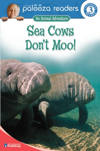 Sea Cows Don't Moo!, Level 3 (Lithgow Palooza Readers) (9780769642437) by John Lithgow; Susan Blackaby