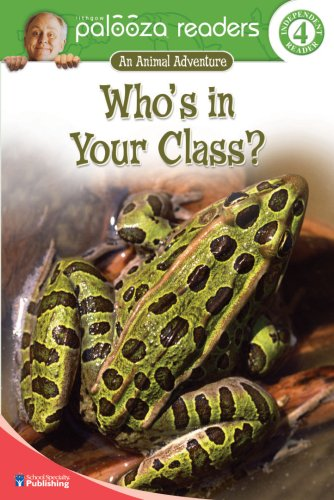 Who's in Your Class?, Level 4: An Animal Adventure (An Animal Adventure: Lithgow Palooza Readers, Independent Reader 4) (9780769642444) by Lithgow, John; Blackaby, Susan