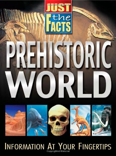 9780769642581: Just the Facts Prehistoric World (Just the Facts (School Specialty))