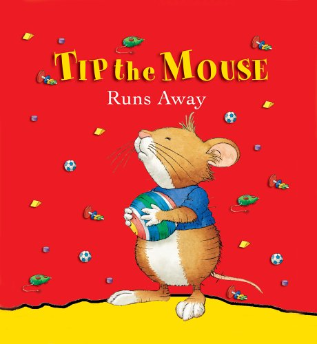 9780769642987: Tip the Mouse Runs Away