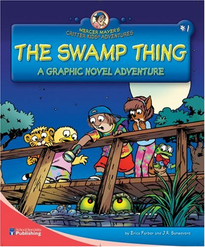 The Swamp Thing: A Graphic Novel Adventure (Mercer Mayer's Critter Kids Adventures): Erica ...