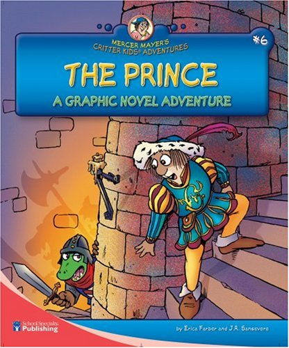 The Prince: A Graphic Novel Adventure (Mercer Mayer's Critter Kids Adventures) (0769647677) by Farber, Erica; Mayer, Mercer