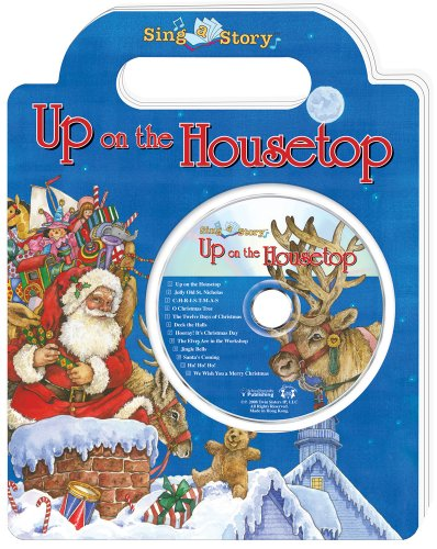 9780769649122: Up on the Housetop Sing a Story Handled Board Book with CD