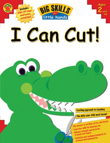 I Can Cut! (Big Skills for Little Hands ) 9780769653624 Helping children prepare for Kindergarten by building important motor skills! Big Skills for Little Hands: I Can Cut! will help children