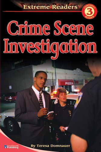 Crime Scene Investigation, Level 3 Extreme Reader (Extreme Readers): Teresa Domnauer
