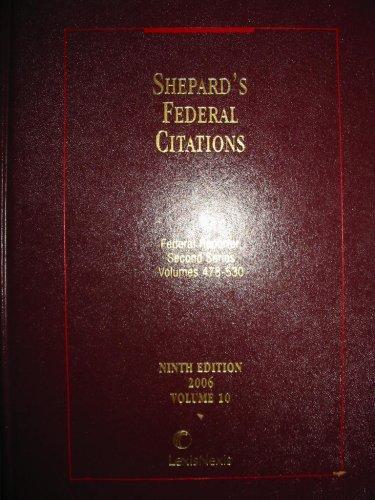 9780769839066: Shepard's Federal Citations (Federal Reporter, 2d Series Vols. 478-530, Volume 10)