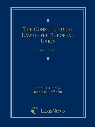 Constitutional Law of the European Union (2012 Loose-Leaf Edition): Dinnage, James D.; Laffineur, ...