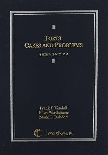 Torts: Cases and Problems: Ellen Wertheimer; Frank J. Vandall; Mark C. Rahdert