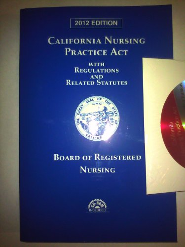 9780769847221: California Nursing Practice Act with Regulations and Related Statutes with CD-ROM
