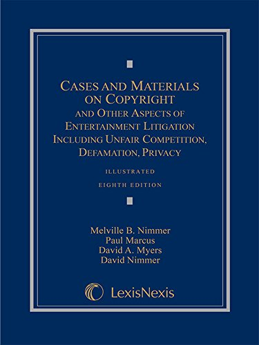 Cases and Materials on Copyright and Other Aspects of Entertainment Litigation Including Unfair ...