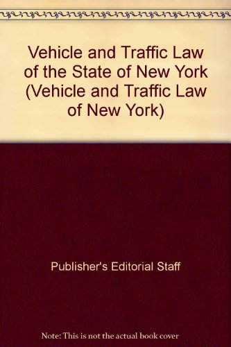 9780769848211: Vehicle and Traffic Law of the State of New York (Vehicle and Traffic Law of New York)