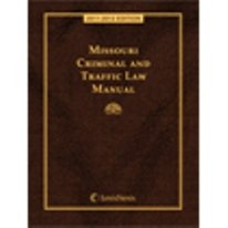 9780769849959: Missouri Criminal and Traffic Law Manual with CD-ROM