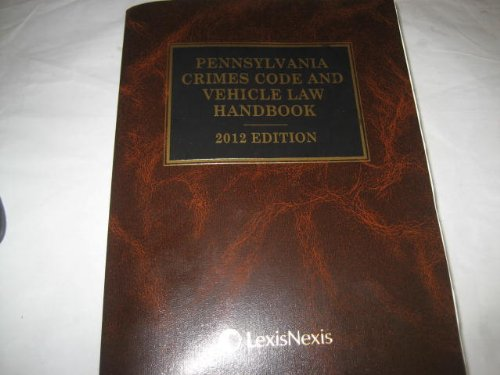 9780769850016: Pennsylvania Crimes Code and Vehicle Law Handbook with Related Statutes