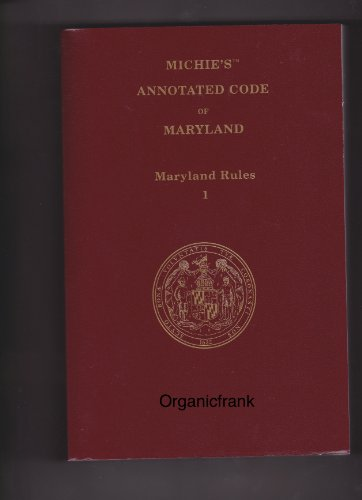 9780769852041: Maryland Court Rules 2013 Edition