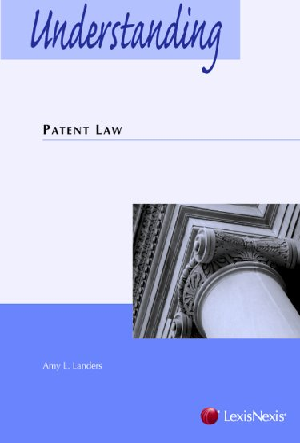 Understanding Patent Law: Amy L. Landers