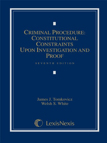 9780769852867: Criminal Procedure: Constitutional Constraints Upon Investigation and Proof
