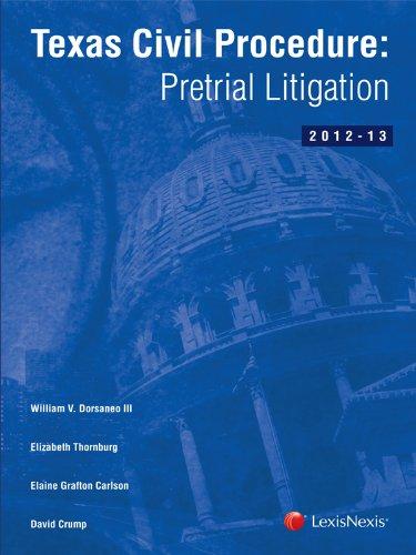Texas Civil Procedure: Pre-Trial Litigation: William V. Dorsaneo III