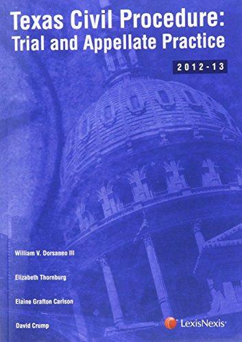 Texas Civil Procedure: Trial and Appellate Practice (0769852912) by William V. Dorsaneo III; Elaine A. Carlson; David Crump; Elizabeth G. Thornburg