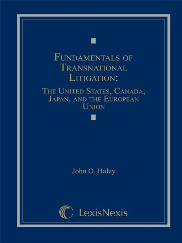 Fundamentals of Transnational Litigation: The United States, Canada, Japan, and The European Union ...