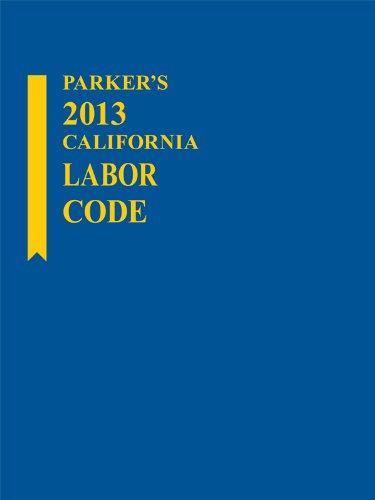 Parker's California Labor Code w/CD-ROM: Publishers Editorial Staff