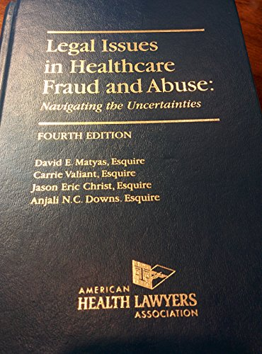 9780769854649: AHLA Legal Issues in Healthcare Fraud and Abuse: Navigating the Uncertainties, Fourth Edition (Non-Members)