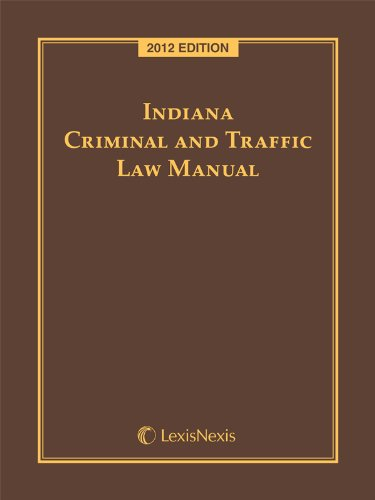 Indiana Criminal and Traffic Law Manual with: Publisher's Editorial Staff