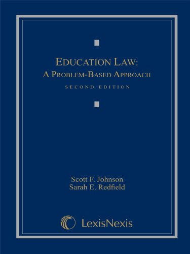 Education Law: A Problem-Based Approach (Loose-leaf version): Scott F. Johnson; Sarah E. Redfield