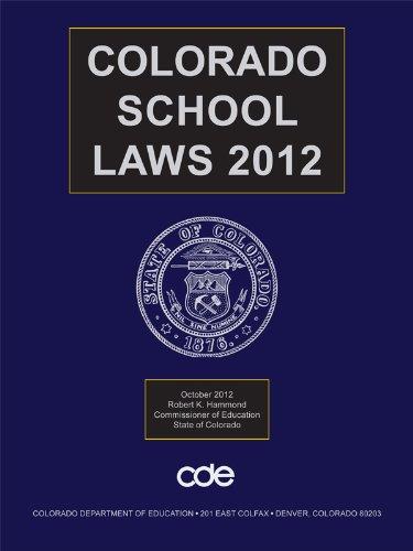 Colorado School Laws: Publisher's Editorial Staff
