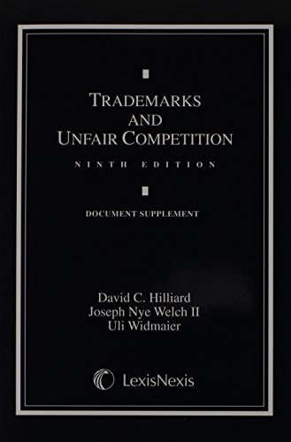Trademarks and Unfair Competition: Documentary Supplement (2012): David C. Hilliard, II Joseph Nye ...