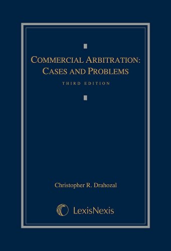 9780769859873: Commercial Arbitration: Cases and Problems (2013)