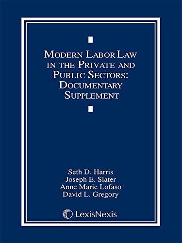 9780769859927: Modern Labor Law in the Private and Public Sectors: Documentary Supplement (2013)