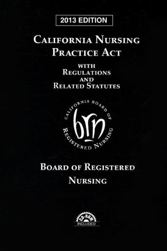 9780769860619: California Nursing Practice Act with Regulations and Related Statutes with CD-ROM