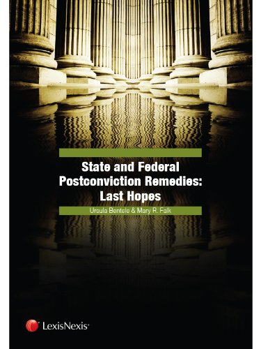 9780769865690: State and Federal Postconviction Remedies: Last Hopes