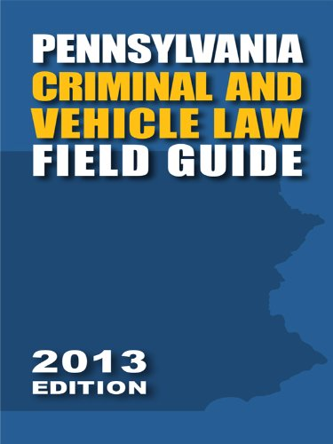 9780769866321: Pennsylvania Criminal and Vehicle Law Field Guide