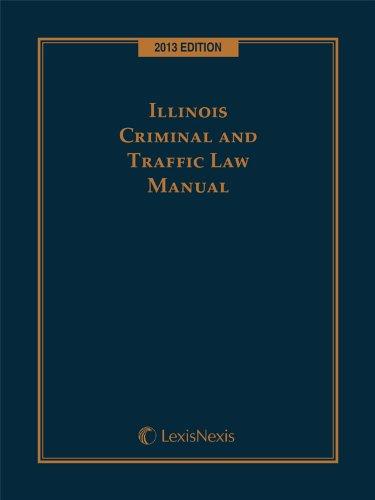 9780769867465: Illinois Criminal and Traffic Law Manual