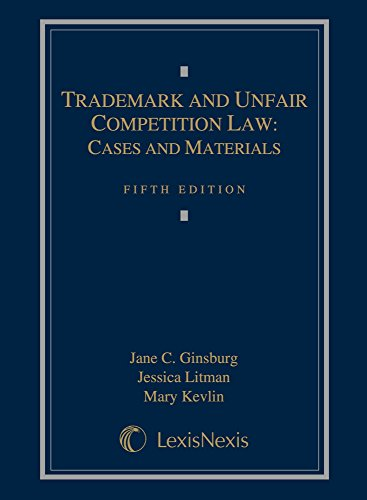 Trademark and Unfair Competition Law: Cases and Materials (Looseleaf Version): Ginsburg, Litman, ...