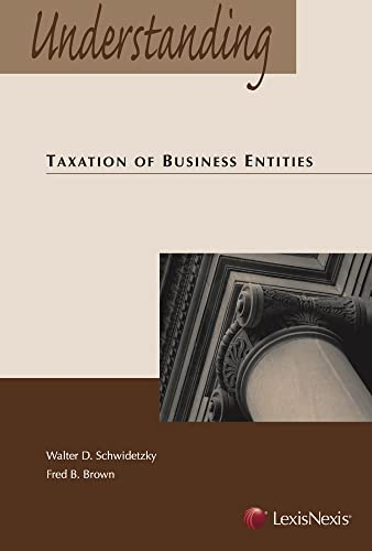 9780769869049: Understanding Taxation of Business Entities
