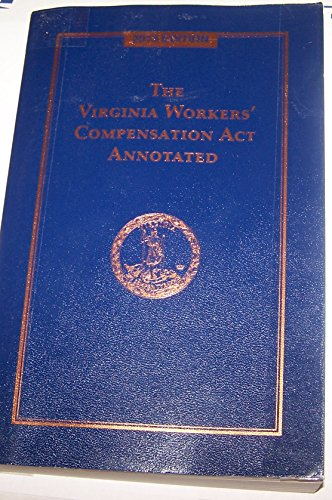 9780769877389: The Virginia Workers' Compensation Act Annotated (2013)