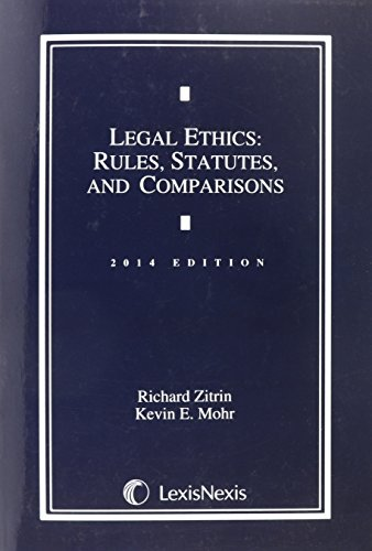 9780769882062: Legal Ethics: Rules, Statutes, and Comparisons, 2014 Edition