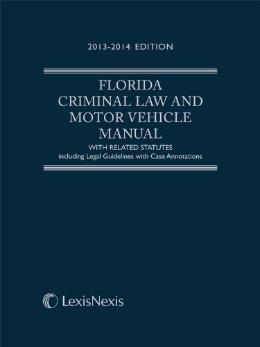 9780769890708: Florida Criminal Law and Motor Vehicle Manual (2013-2014)