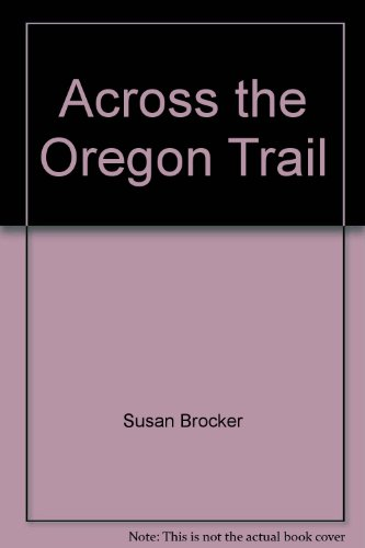 9780769910765: Across the Oregon Trail (Stlr Chp Sml Us
