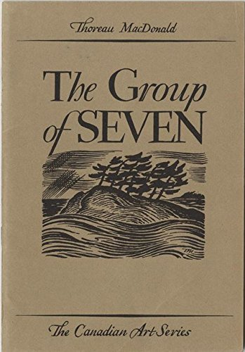The Group of Seven - The Canadian: Macdonald, Thoreau.